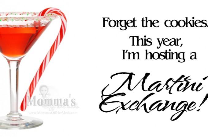 Holiday Martini Exchange