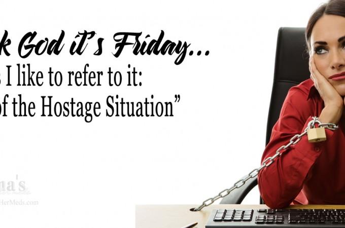 Thank God It's Friday…
