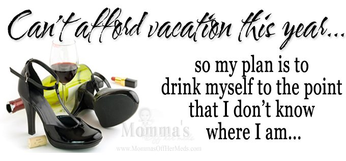 Vacation plans this year…