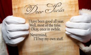 Dear Santa, I've been good…