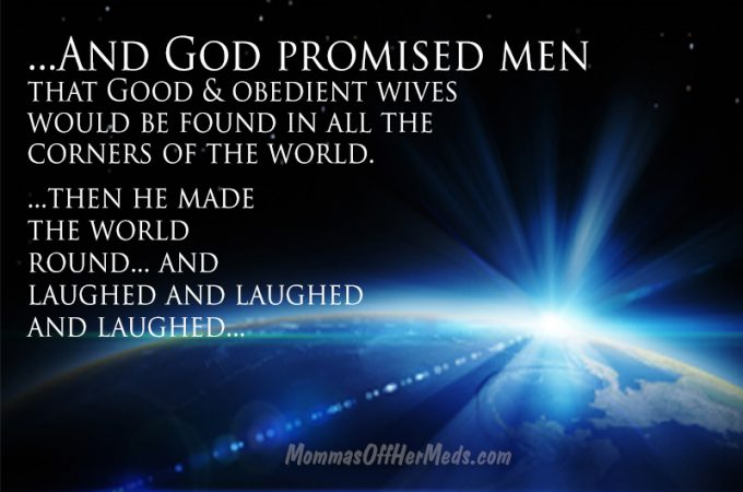 God promised men...